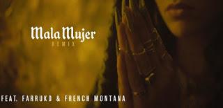 C. Tangana - Mala Mujer ft Farruko, French Montana