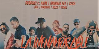 dubosky-akim-original-fat-sech-bca-robinho-boza-yemil-lanzan-la-inenamorable