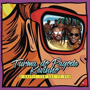 Turma-do-Pagode-lancia-con-Kevinho-O-Brasil-Tem-Que-Te-Ver-funk-brasiliano