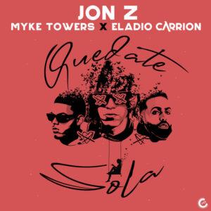jon-z-myke-towers-eladio-carrion-lanzan-quedate-sola-trap