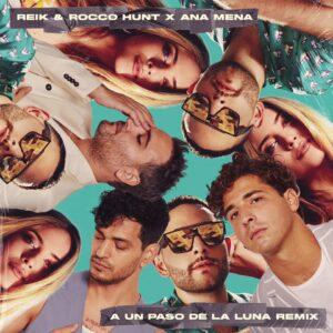 rocco-hunt-ana-mena-reik-rilasciano-a-un-paso-de-la-luna-remix-reggaeton-italia