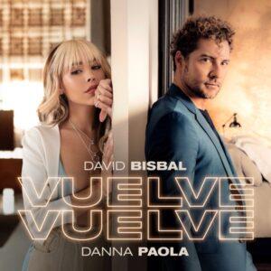 david-bisbal-e-danna-paola-lanciano-vuelve-vuelve-pop-latino