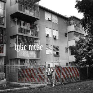 myke-towers-lancia-lyke-mike-disco-con-cui-torna-intenzionalmente-alle-sue-origini