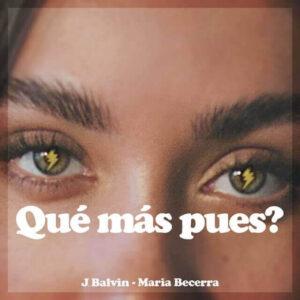 j-balvin-maria-becerra-lanzan-qué-más-pues-reggaeton